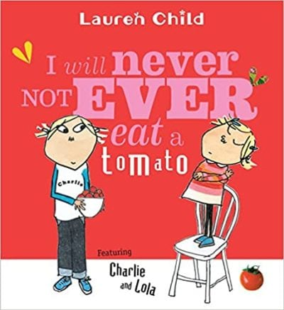 Book cover for I Never Not Ever Will Eat a Tomato