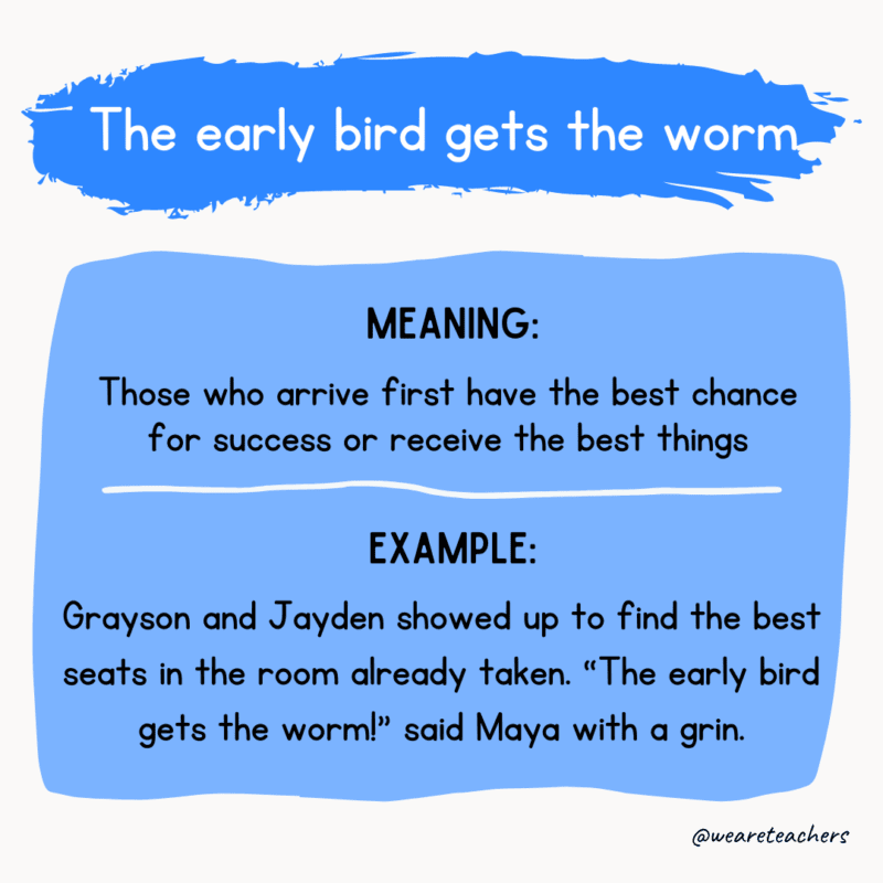 The early bird gets the worm