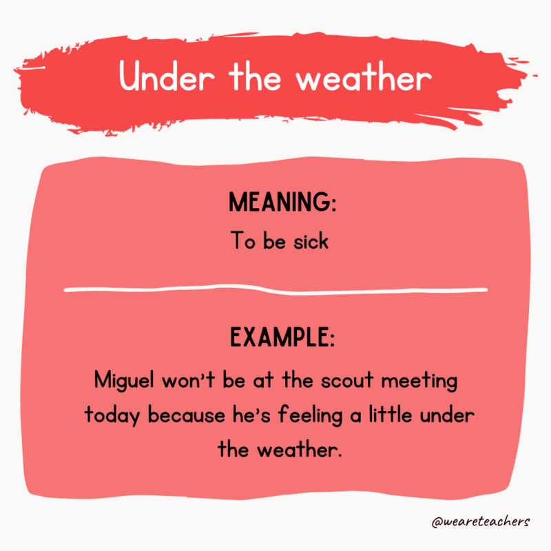 Under the weather idioms examples