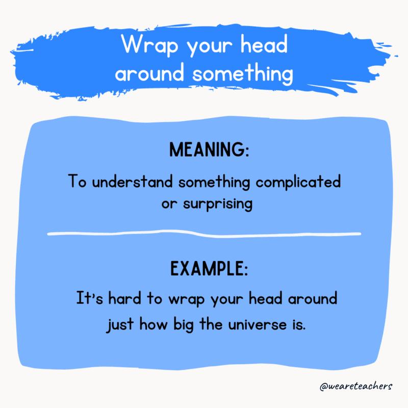Wrap your head around something