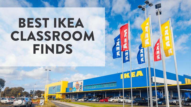 Best Ikea classroom finds.