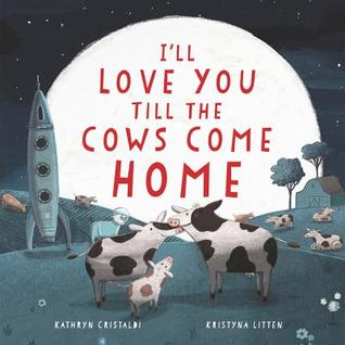 I'll Love You Til the Cows Come Home book cover