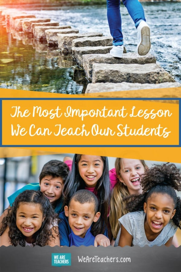 The Most Important Lesson We Can Teach Our Students