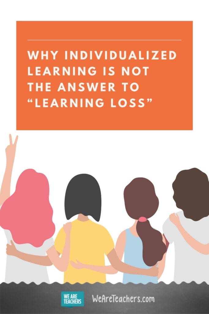 "Why Individualized Learning is Not the Answer To ""Learning Loss"""