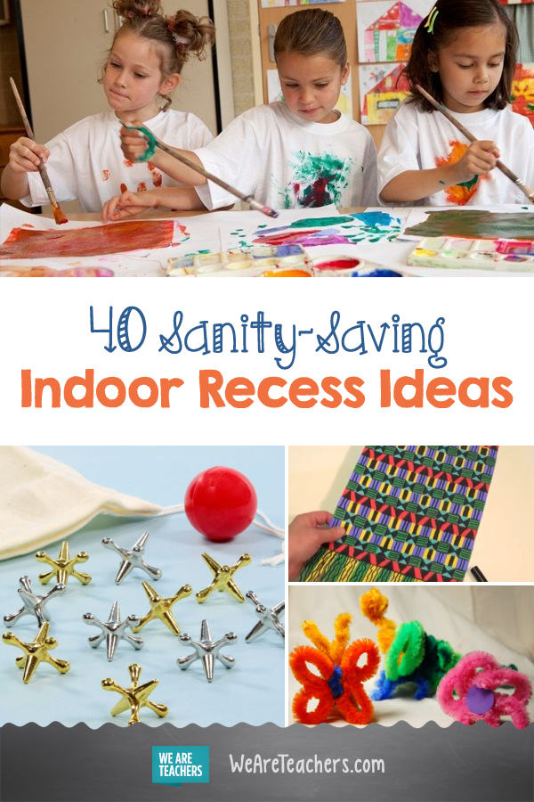 40 Sanity-Saving Indoor Recess Ideas