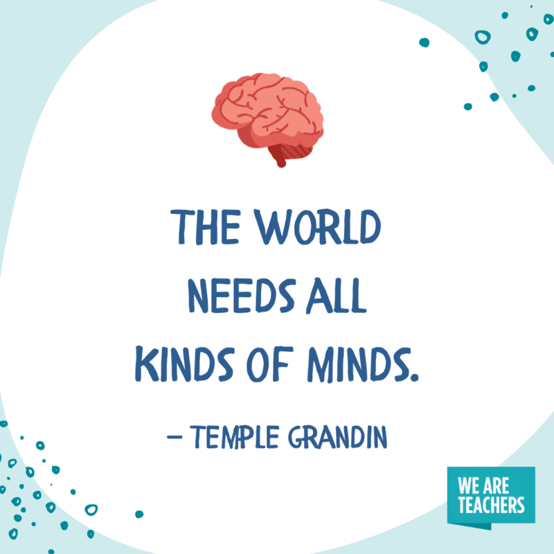 The world needs all kinds of minds