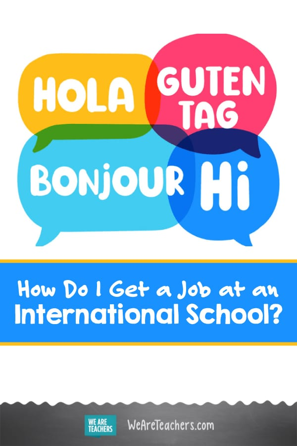 How Do I Get a Job at an International School?