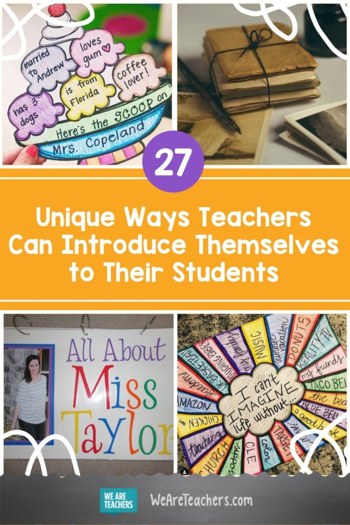 27 Unique Ways Teachers Can Introduce Themselves to Their Students