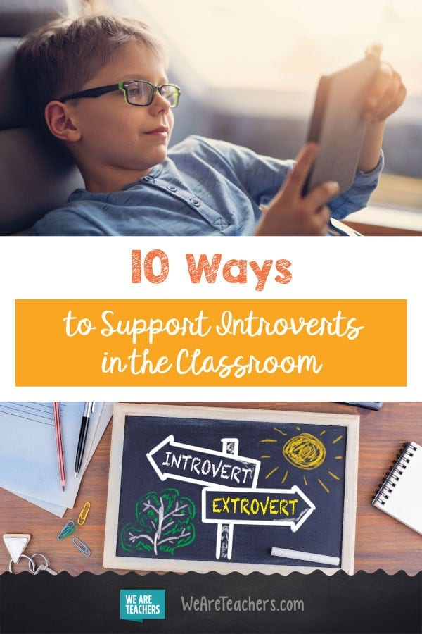 10 Ways to Support Introverts in the Classroom