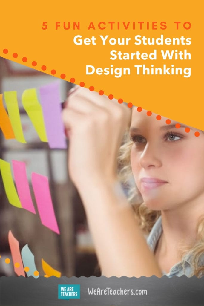 5 Fun Activities To Get Your Students Started With Design Thinking