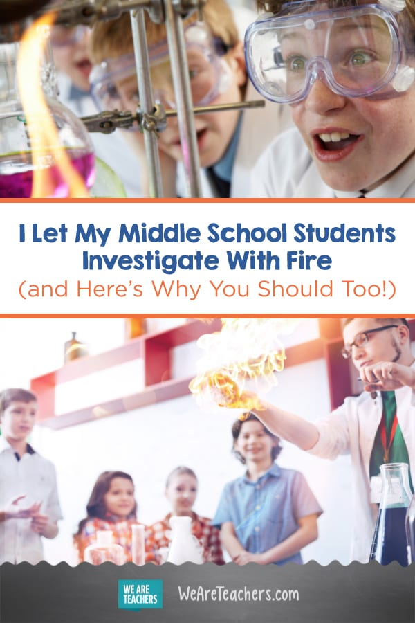 I Let My Middle School Students Investigate With Fire (and Here's Why You Should Too!)