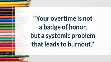 """Your overtime is not a badge of honor, but a systematic problem that leads to burnout."""