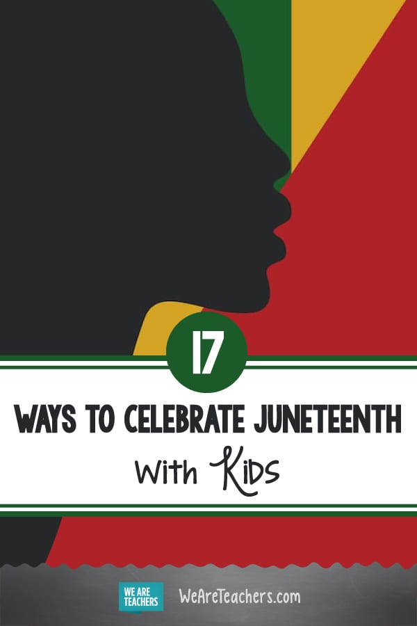 17 Ways to Celebrate Juneteenth With Kids