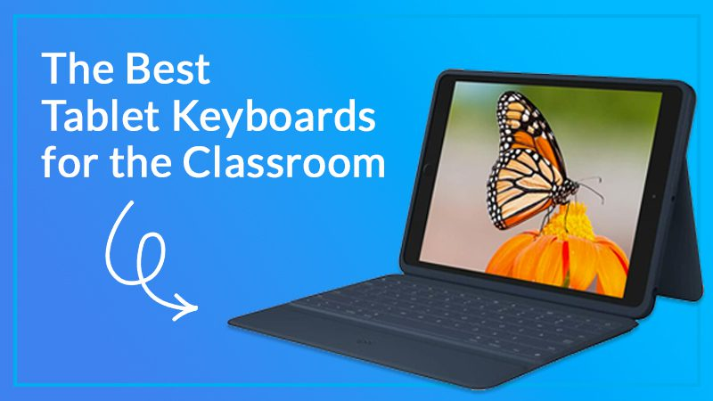 The best tablet keyboards for the classroom.