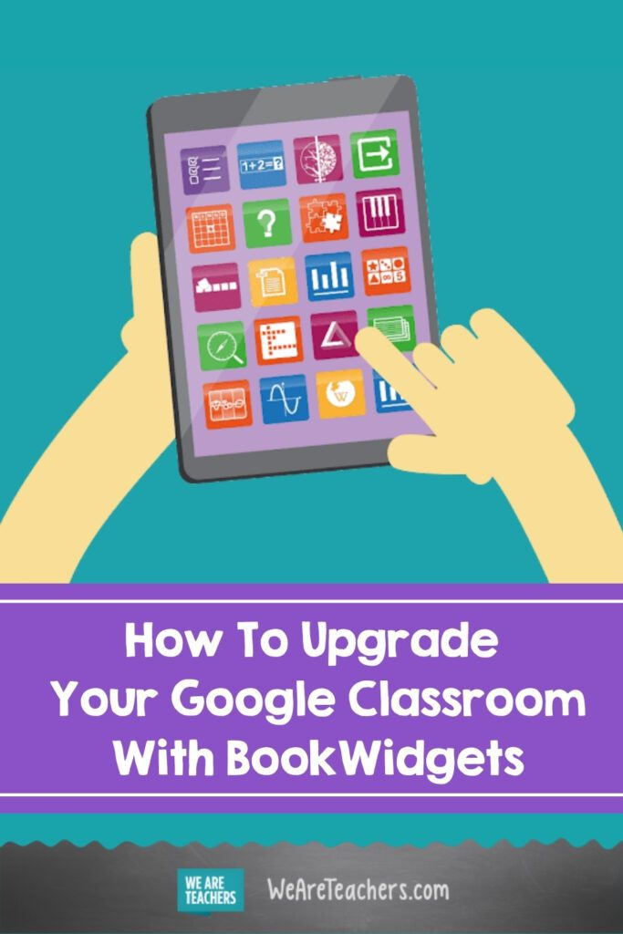 How To Upgrade Your Google Classroom With BookWidgets