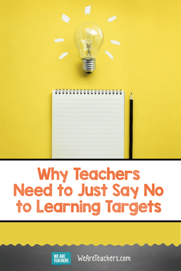 Why Teachers Need to Just Say No to Learning Targets