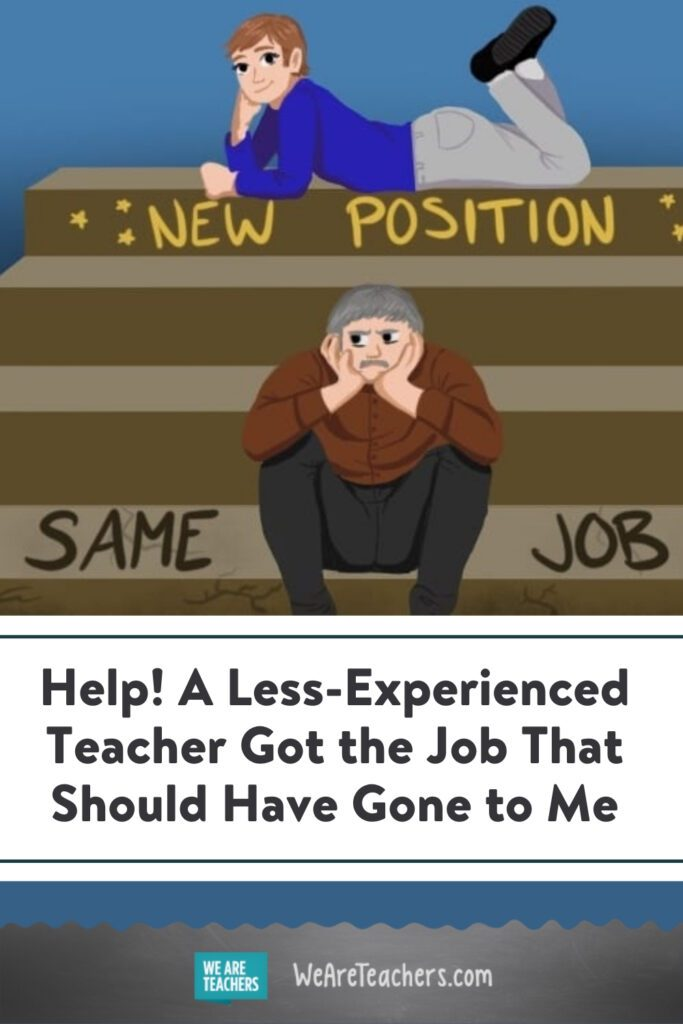 Help! A Less-Experienced Teacher Got the Job That Should Have Gone to Me