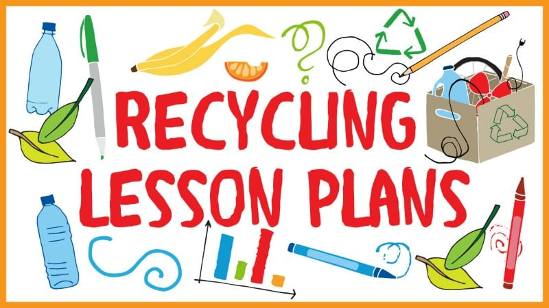 Use These Recycling Lesson Plans to Teach Sustainability