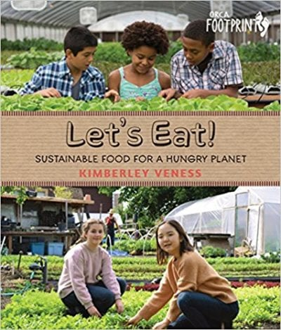 Book cover for Let's Eat! Sustainable Food for a Hungry Planet, as an example of Earth Day books for kids