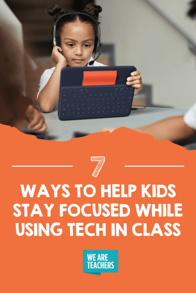 7 Innovative Ways To Help Kids Stay Focused While Using Technology in Class