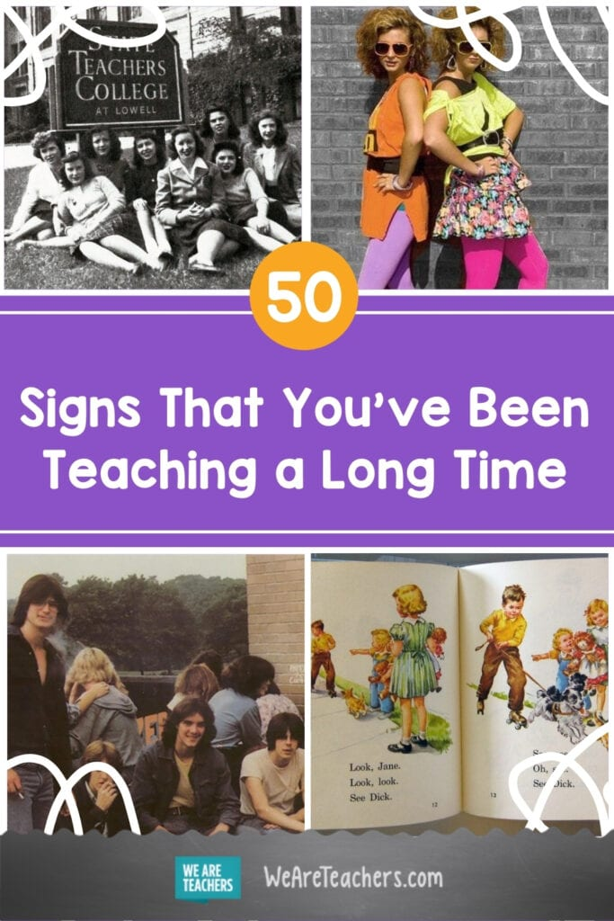 50 Signs That You've Been Teaching a Long Time