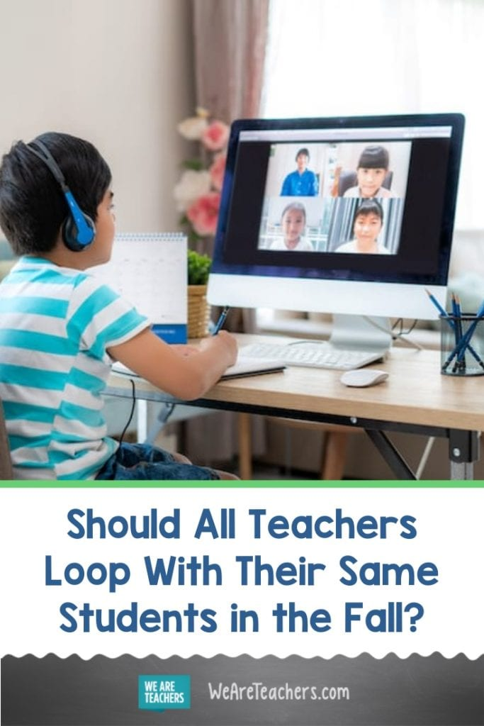 Should All Teachers Loop With Their Same Students in the Fall?