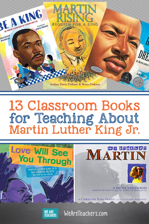 13 Classroom Books for Teaching About Martin Luther King Jr.