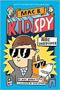 Book cover for Mac B. Kid Spy Mac Undercover as an example of books like Dog Man