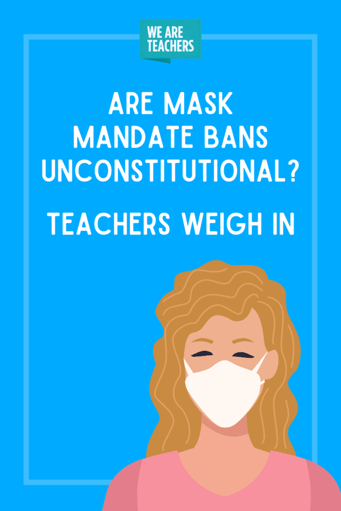 Are Mask Mandate Bans Unconstitutional? Teachers Weigh In