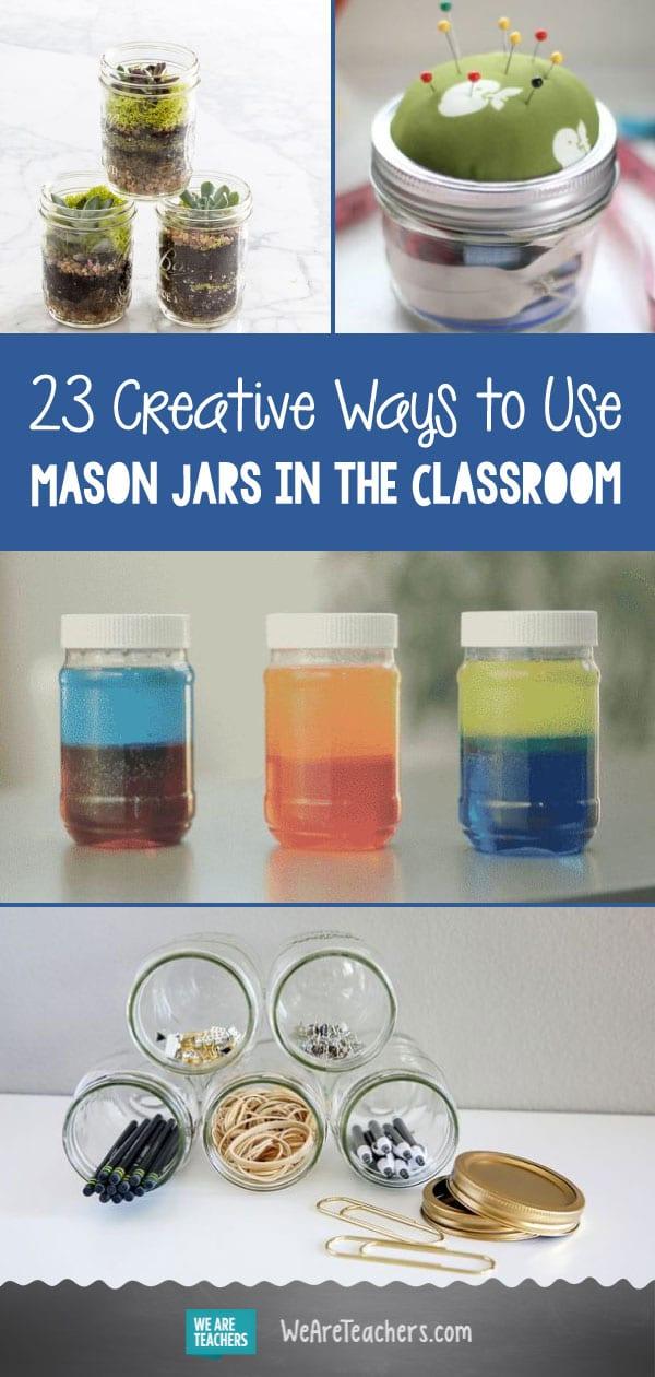 23 Creative Ways to Use Mason Jars in the Classroom