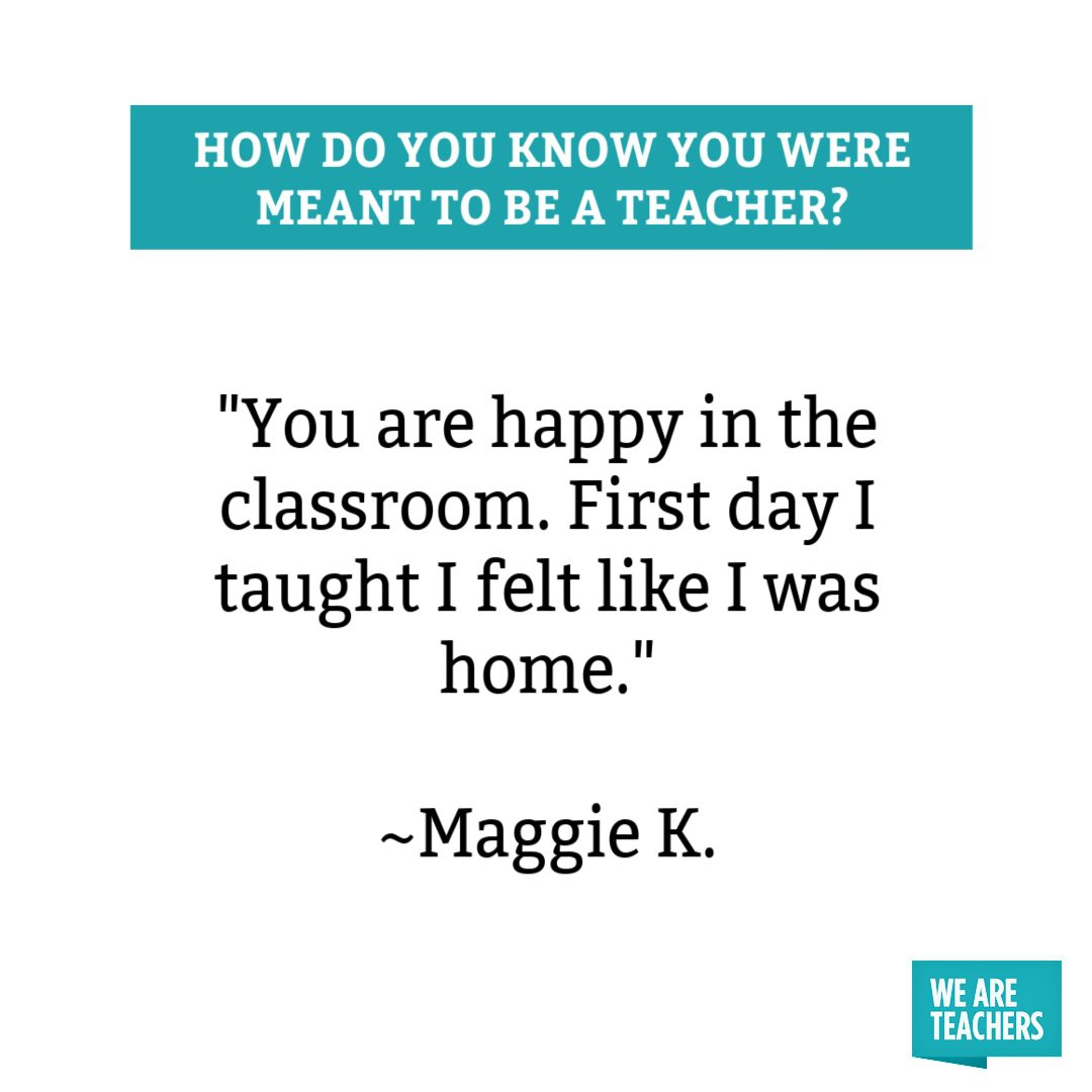 You are happy in the classroom.