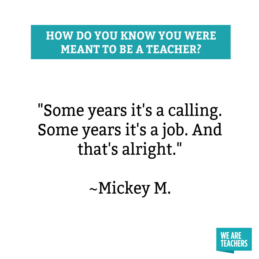Some years it's a calling. Some years it's a job. And that's alright.