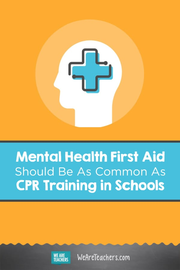 Mental Health First Aid Should Be As Common As CPR Training in Schools
