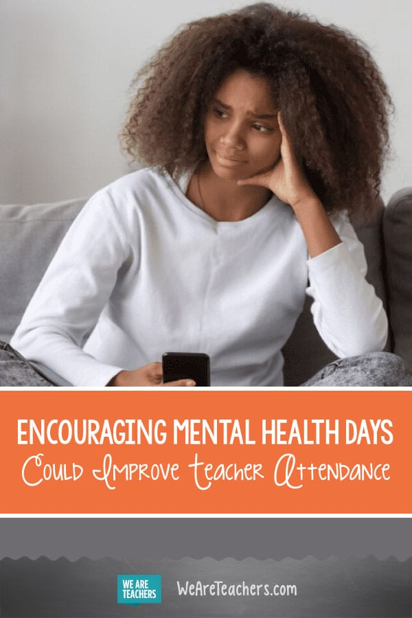 Encouraging Mental Health Days Could Improve Teacher Attendance