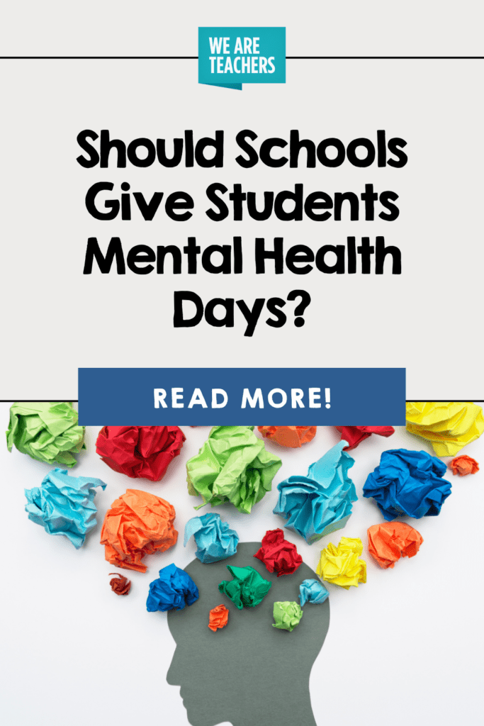 Should Schools Give Students Mental Health Days?