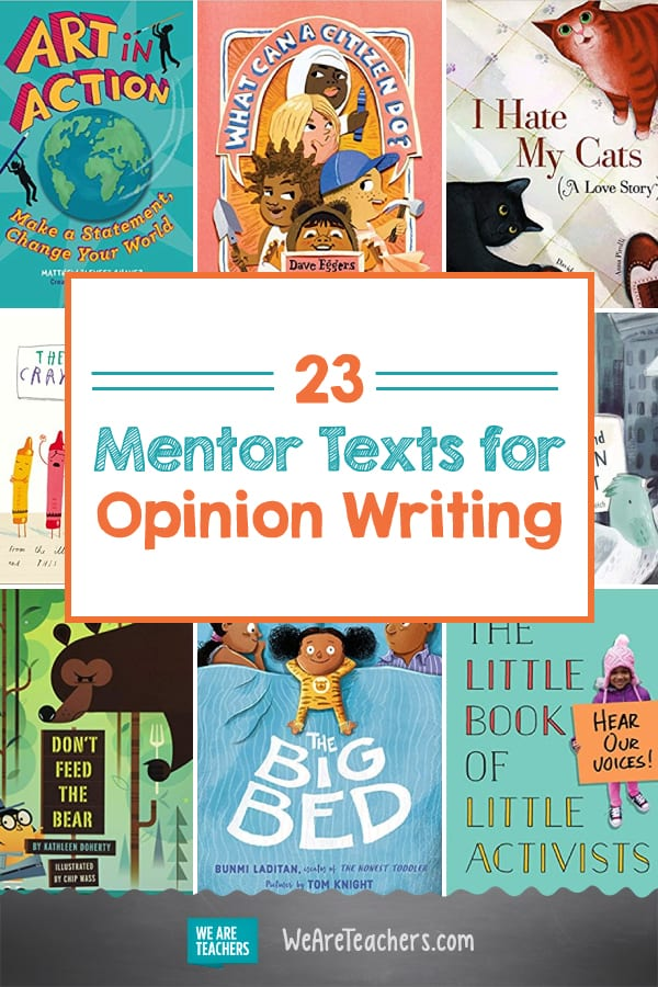 23 Mentor Texts for Opinion Writing