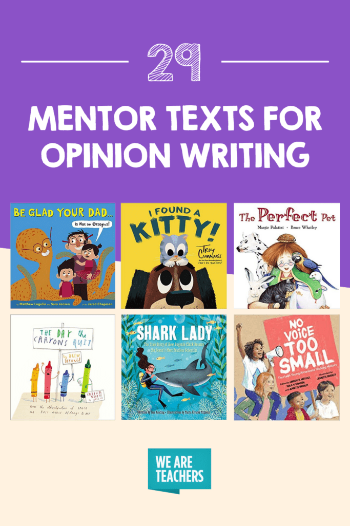 29 Mentor Texts for Opinion Writing