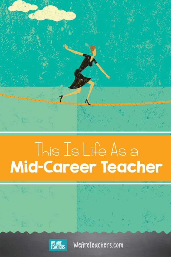 This Is Life As a Mid-Career Teacher