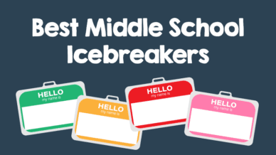 Best middle school and high school icebreakers