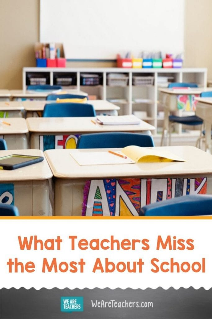 What Teachers Miss the Most About School
