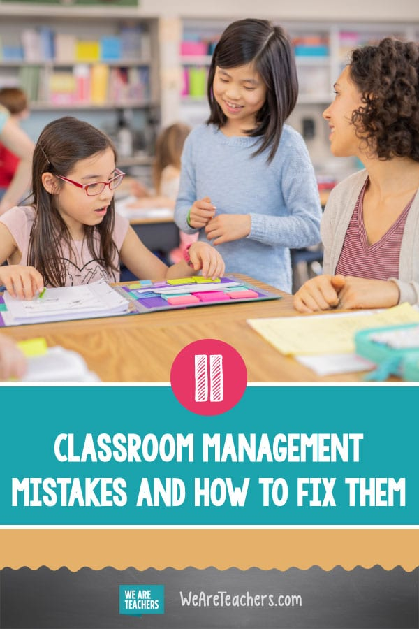 11 of the Biggest Classroom Management Mistakes (Plus How to Fix Them)
