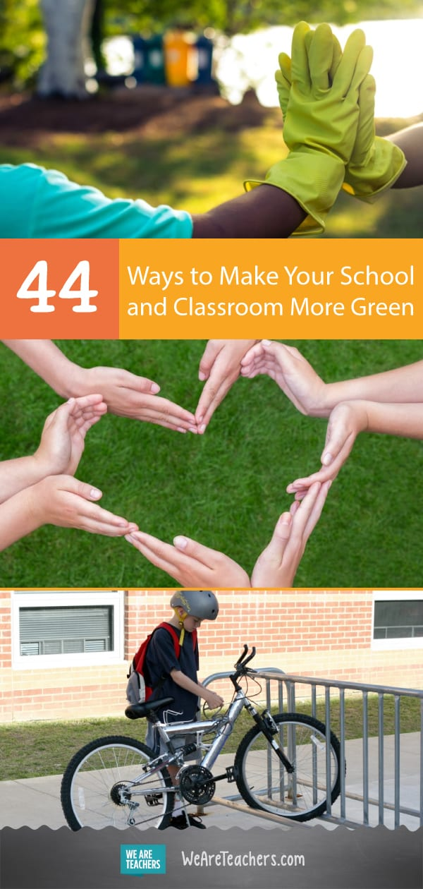 44 Ways to Make Your School and Classroom More Green