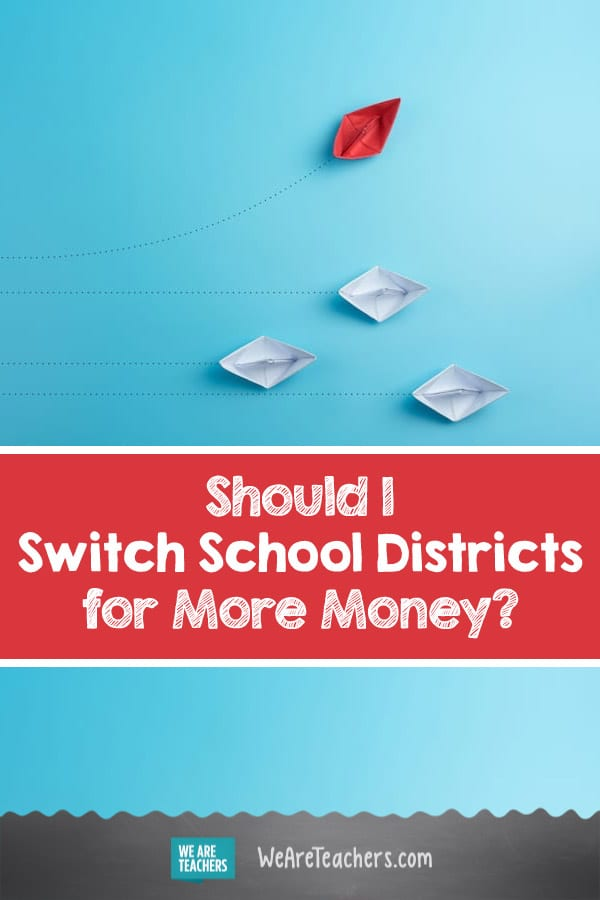 Should I Switch School Districts for More Money?