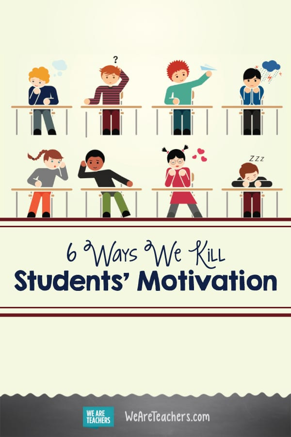6 Ways We Kill Students' Motivation
