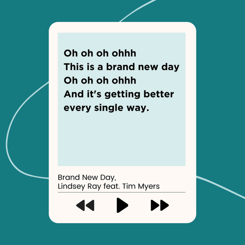 Lyrics from Brand New Day by Lindsey Ray featuring Tim Myers for a school-appropriate songs playlist
