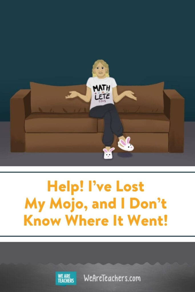 Help! I've Lost My Mojo, and I Don't Know Where It Went!