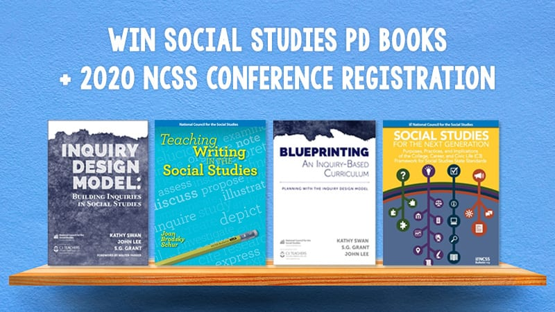"""""""Inquiry Design Model,"""" """"Teaching Writing in the Social Studies,"""" """"Blueprinting"""" and """"Social Studies for the Next Generation."""""""