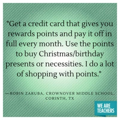 Use credit cards with reward points for savings on shopping.