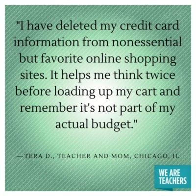 Delete your credit card information from online shopping sites you often use so you save money and don't buy what you don't need.