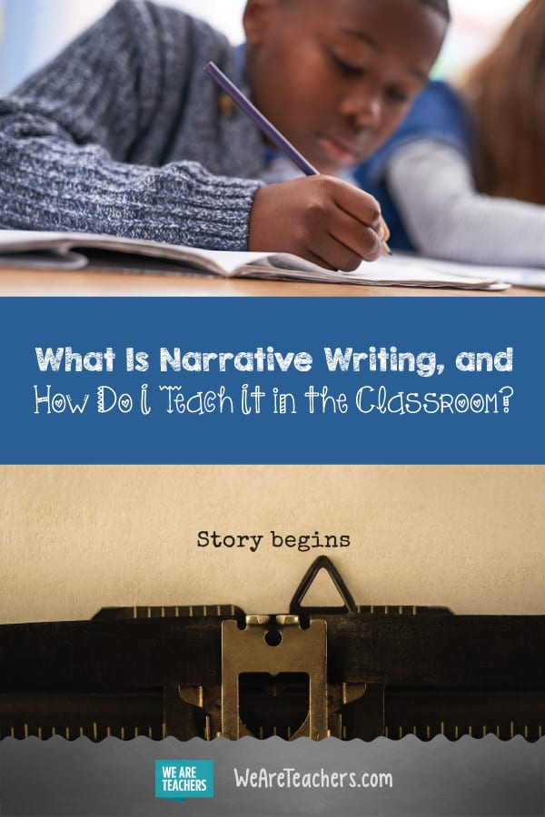 What Is Narrative Writing and How Do I Teach It in the